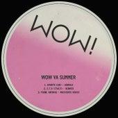 Wow Summer by Avante (UK), E.T.H, Fabø, Aninha