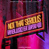 Not That Serious (feat. Guapdad 4000) by Rayven Justice