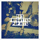 80's Forgotten Pop Hits von 60's 70's 80's 90's Hits, 80s Are Back, 80's Pop