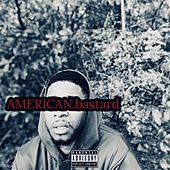 American Ba$tard by Mail Ellison