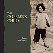 The Cobbler's Child by Colin McCaffrey