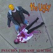 Psycho Trash Suicide de Ugly