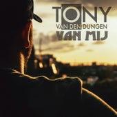 Van mij de Tony van den Dungen