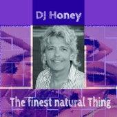 The Finest Natural Thing de DJ Honey