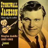 That's Why I'm Walking (Singles As & Bs 1957-1962) by Stonewall Jackson
