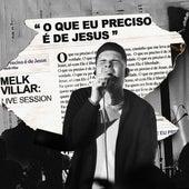O Que Eu Preciso É de Jesus (Live Session) de Melk Villar