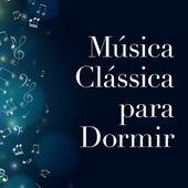 Música Clássica para Dormir by Various Artists