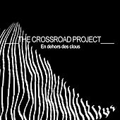 En dehors des clous de The CrossRoad Project