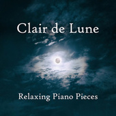 Clair de Lune - Relaxing Piano Pieces de Claude Debussy