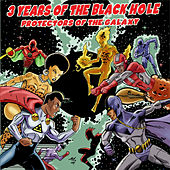 Three Years of The Black Hole: Protectors of the Galaxy by Various Artists