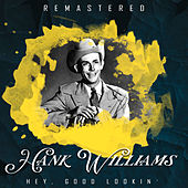 Hey, Good Lookin' (Remastered) von Hank Williams