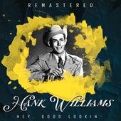 Hey, Good Lookin' (Remastered) di Hank Williams