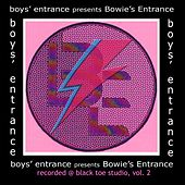 Boys' Entrance Presents Bowie's Entrance, Vol. 2 van Boys' Entrance