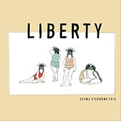 Liberty by Dayna Stephens Trio