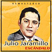 Escándalo (Remastered) de Julio Jaramillo