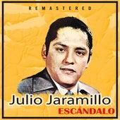 Escándalo (Remastered) by Julio Jaramillo