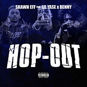 Hop Out (feat. Lil Yase & Benny) de Shawn Eff
