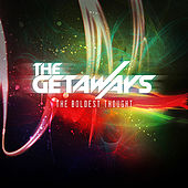 The Boldest Thought - EP by The Getaways