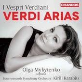 I vespri verdiani: Verdi Arias de Olga Mykytenko