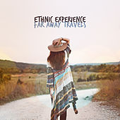 Ethnic Experience: Far Away Travels de Various Artists
