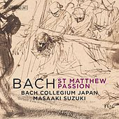 J.S. Bach: St. Matthew Passion, BWV 244 by Bach Collegium Japan
