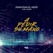 A Pedir Su Mano de Jonathan El Meke
