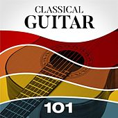 Classical Guitar 101 by Various Artists