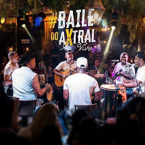 Baile do Axtral ao Vivo (Ao Vivo) de Grupo aXtral