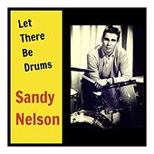 Let There Be Drums de Sandy Nelson