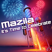 It's Time to Celebrate by Mazila