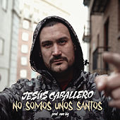 No Somos Unos Santos de Jesus Caballero