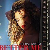 Better Me by Eloise Viola