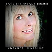 Save the World (Remaster) by Cadence Spalding