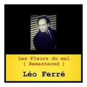 Les Fleurs du mal (Remastered) de Leo Ferre