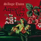 Aquella Vez by SiAngie Twins