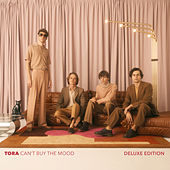Can't Buy the Mood (Deluxe Edition) von Tora