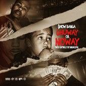 Chuway or Noway de Showbanga