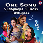 One Song Five Language Five Tracks (Arikilumilla) by Various Artists