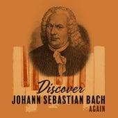 Discover Johann Sebastian Bach Again de Various Artists