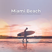 Miami Beach: Rock Music and Summer Dreams von Various Artists