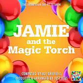 Jamie And The Magic Torch Theme (From