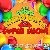 The Super Mario Bros Super Show Theme (From