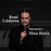 Interpreta a Nino Bravo de René Calderón