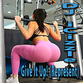 Give It Up! (Represent) by DJ iCizzle