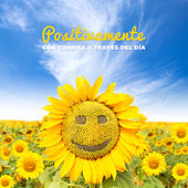 Positivamente: con Sonrisa a Través del Día de Various Artists