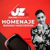 Homenaje Banana Mascheroni de Julian Zeballos