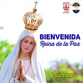 Bienvenida Reina de la Paz de Luis Pastor