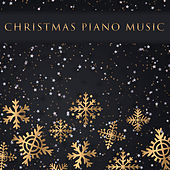 Christmas Piano Music von Classical Christmas Music and Holiday Songs