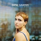 Good Instead of Bad de Dana Gavanski