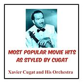 Most Popular Movie Hits as Styled by Cugat de Xavier Cugat & His Orchestra